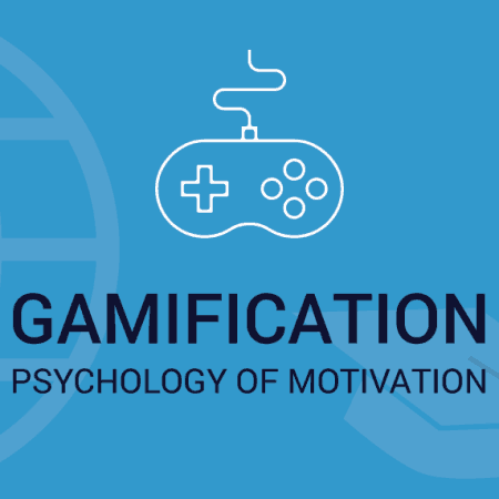 Gamification: Psychology of Motivation