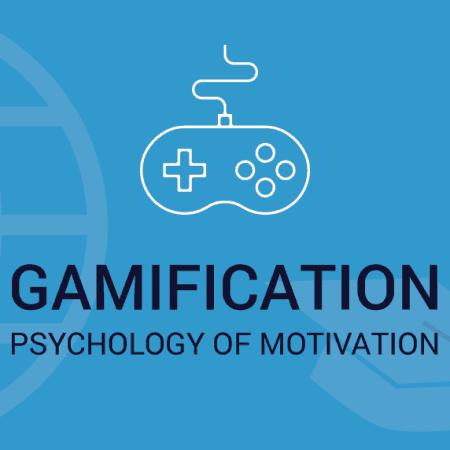 Gamification: Psychology of Motivation