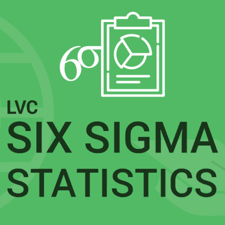 Six Sigma Statistics Using Minitab – LVC
