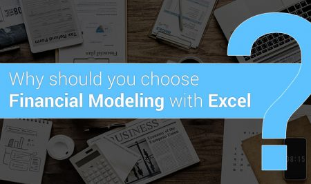 Why should you choose financial modeling with excel?