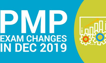 PMP Exam Will Change in December 2019! Know What Are the Changes?