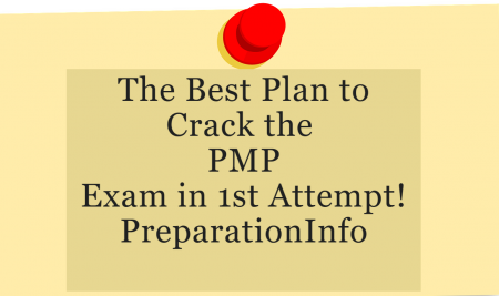 The Best Plan to Crack the PMP Exam in 1st Attempt-PreparationInfo